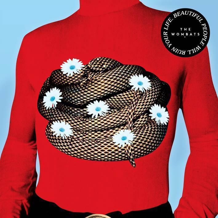 "pochette ""Beautiful People Will Ruin Your Life"" the wombats artwork"