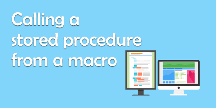 Calling a stored procedure from a macro