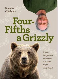 Four fifths a grizzly by Doug Chadwick