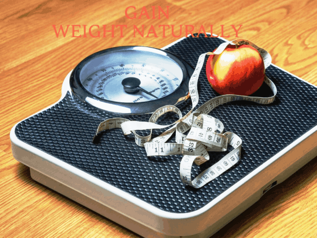 Easy Ways To Gain Weight Naturally