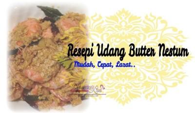 Resepi Udang Butter Nestum