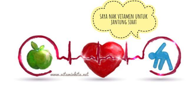 """""""Saya Nak Vitamin Untuk Jantung Sihat"""""""