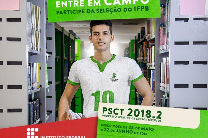 PSCT 2018.2: IFPB lança edital de seleção para cursos técnicos de 28 de maio a 22 de junho