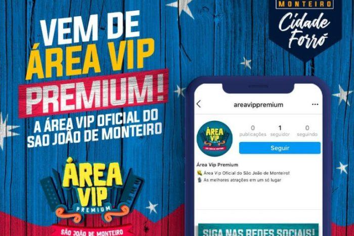 Começam as vendas para Área Vip Premium do São João de Monteiro
