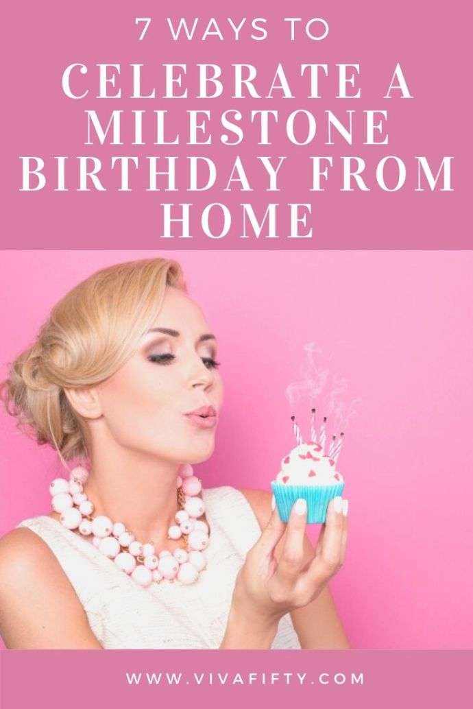 f you have a milestone birthday coming up and are wondering how to make it special even if you celebrate at home, here are some ideas to get you started.