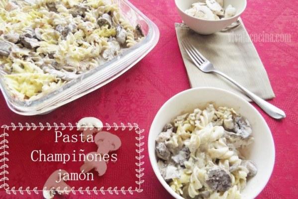 Pasta con Champiñones y jamón