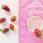 Smoothie de Fresa: Una Receta muy fácil y ultra rápida