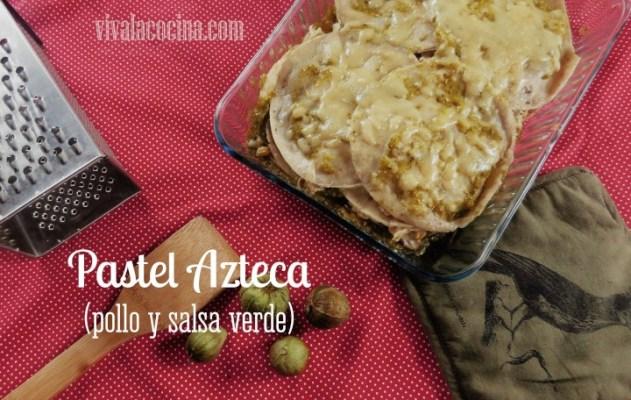 Pastel Azteca De Pollo Y Salsa Verde Receta De México