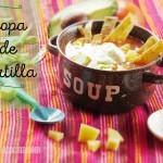 Cómo hacer Sopa de Tortilla: Receta Mexicana
