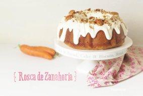Rosca de Zanahoria o Bundt Cake de Zanahoria: Receta completa