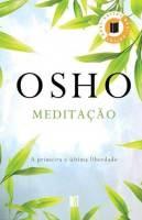 """""""Meditação – A Primeira e Última Liberdade"""", por Osho"""