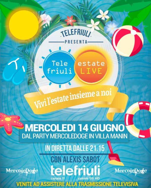 telefriuliestatemercoledoge 600x750 Telefriuli estate live  2017    mercoledì 14 giugno dal party mercoledoge di Villa Manin in diretta dalle 21,00