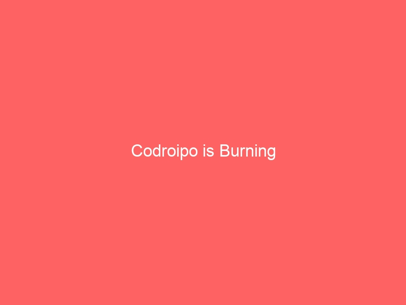 Codroipo is Burning