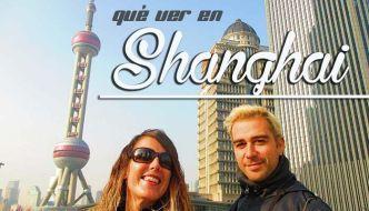 Qué ver en Shanghai