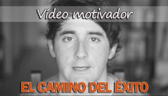 Vídeo motivador: El camino del éxito