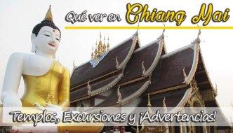 Qué ver en Chiang Mai: templos, excursiones… ¡y advertencias!