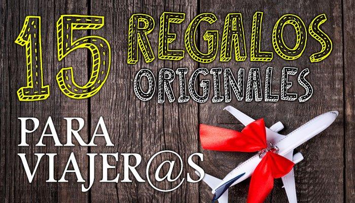 15 Regalos Originales Para Viajeros
