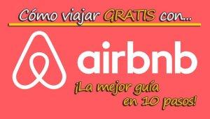 Cómo viajar gratis con Airbnb en 10 pasos