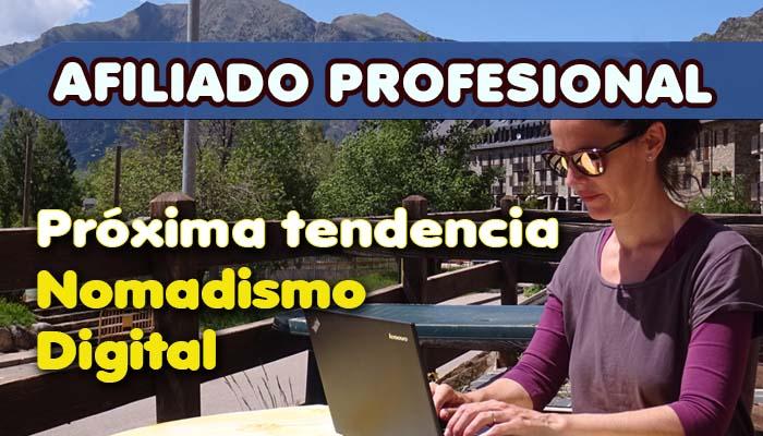 Diario de un Nómada Digital 5 Como ser Afiliado Profesional Tendencia Nomada Digital