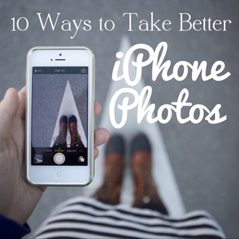 10 Ways to take Better iPhone Photos (especially Self ...