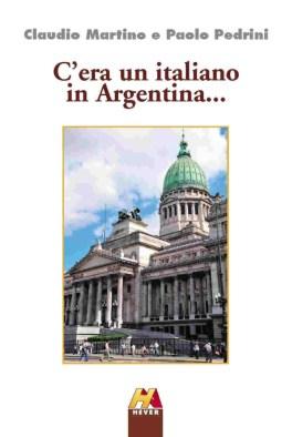 Copertina C'era un italiano in Argentina