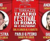 """""""Le Terazze Teatro Festival"""" dal 6 luglio al 4 agosto al Palazzo dei Congressi all'Eur"""
