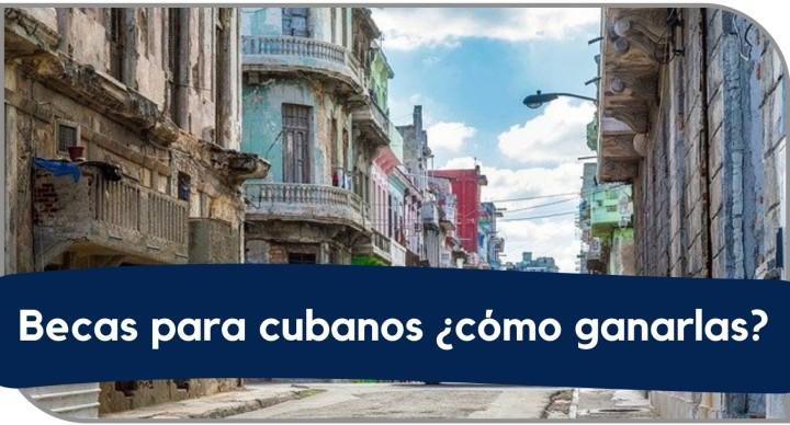 Becas para cubanos y cómo ganarlas.