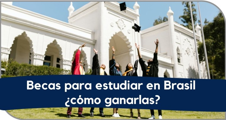 Becas para estudiar en Brasil y cómo conseguirlas.