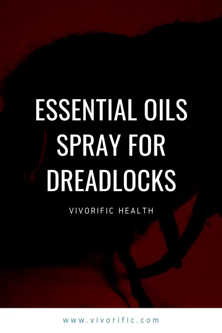 Essential Oils Spray for Dreadlocks-Vivorific Health-P