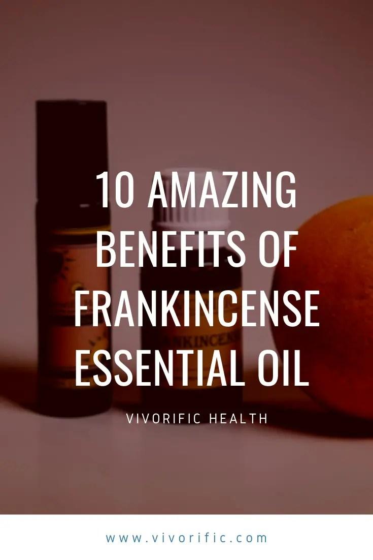 10 Amazing Benefits of Frankincense Essential Oil-Vivorific Health_