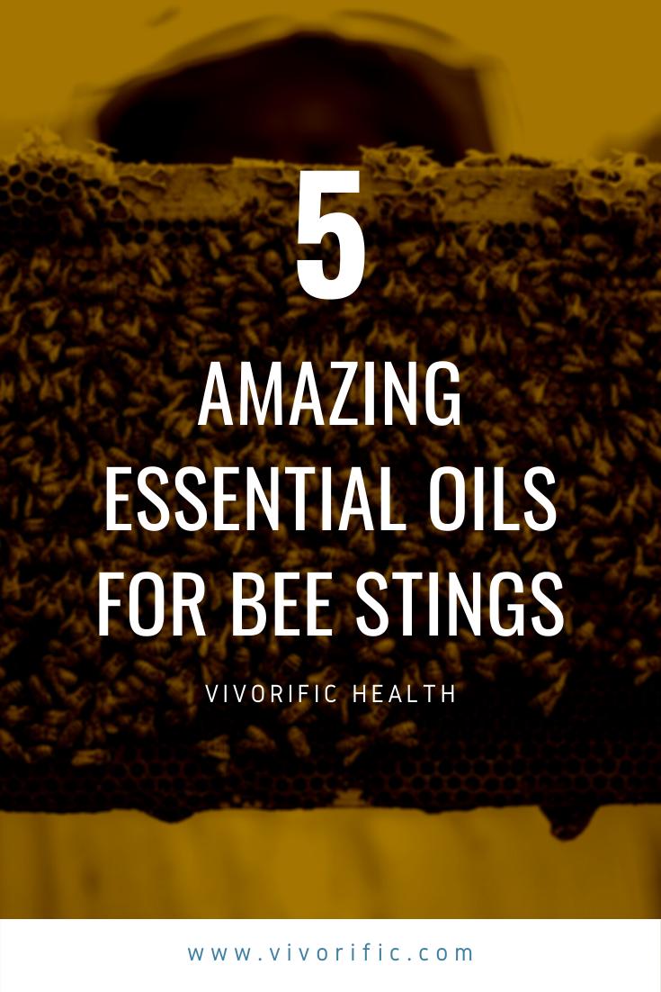 5 Amazing Essential Oils for Bee Stings-Vivorific Health-