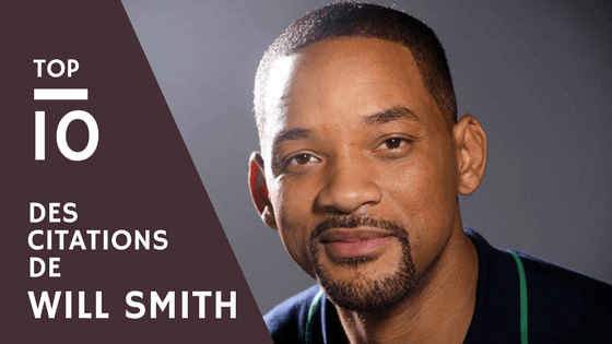 Top 10 des citations de Will Smith