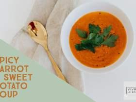 Spicy Carrot & Sweet Potato Soup