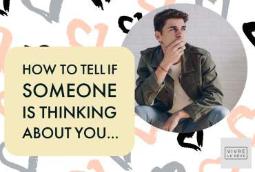 How to Tell if Someone is Thinking About You...