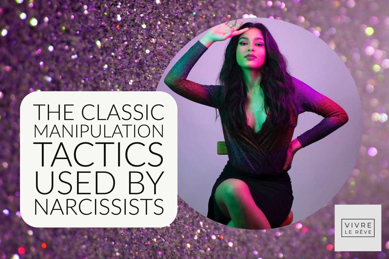 The Classic Manipulation Tactics Used By Narcissists