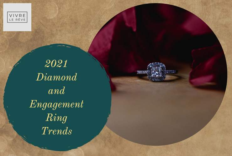 2021 Diamond and Engagement Ring Trends