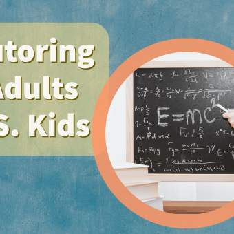 Tutoring Adults VS. Kids