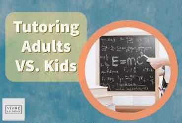 Tutoring Adults VS. Kids