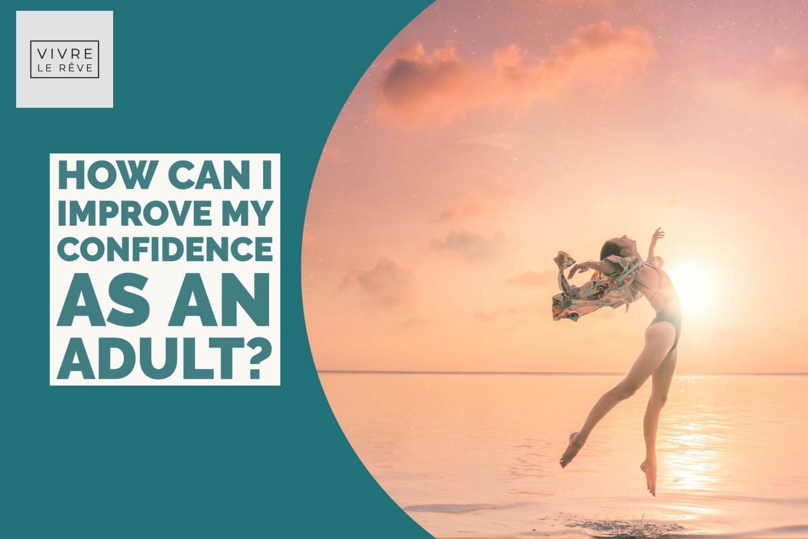 How Can I Improve My Confidence as an Adult?