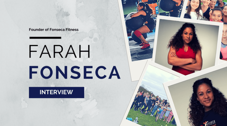 Farah Fonseca,Interview with Founder of Fonseca Fitness