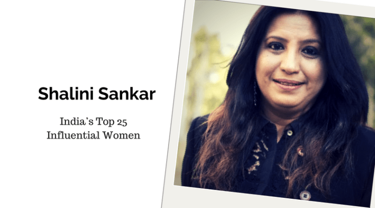 Shalini Sankar, India's Top 25 Influential women
