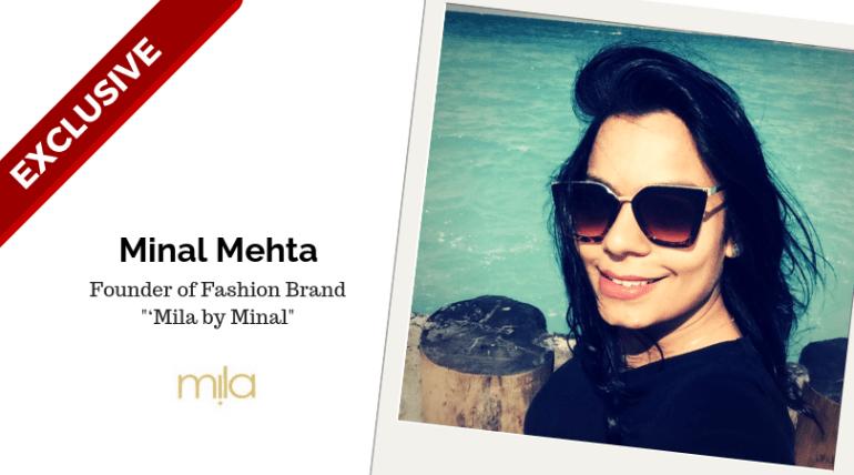 Minal Mehta, Rising fashion designer and founder of 'Mila by Minal'