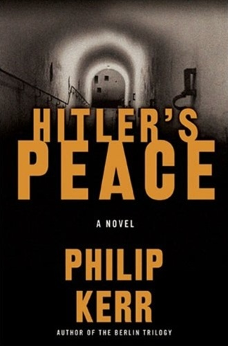 Hitler S Peace By Philip Kerr Signed First Edition Book