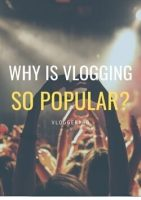 why-is-vlogging-so-popular