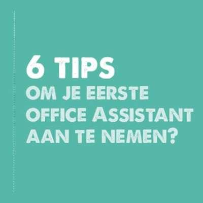 6 tips om je eerste office assistant aan te nemen