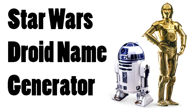 The Star Wars JavaScript Droid Name Generator!