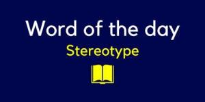 Stereotype meaning in Hindi with sentence and picture- word in detail