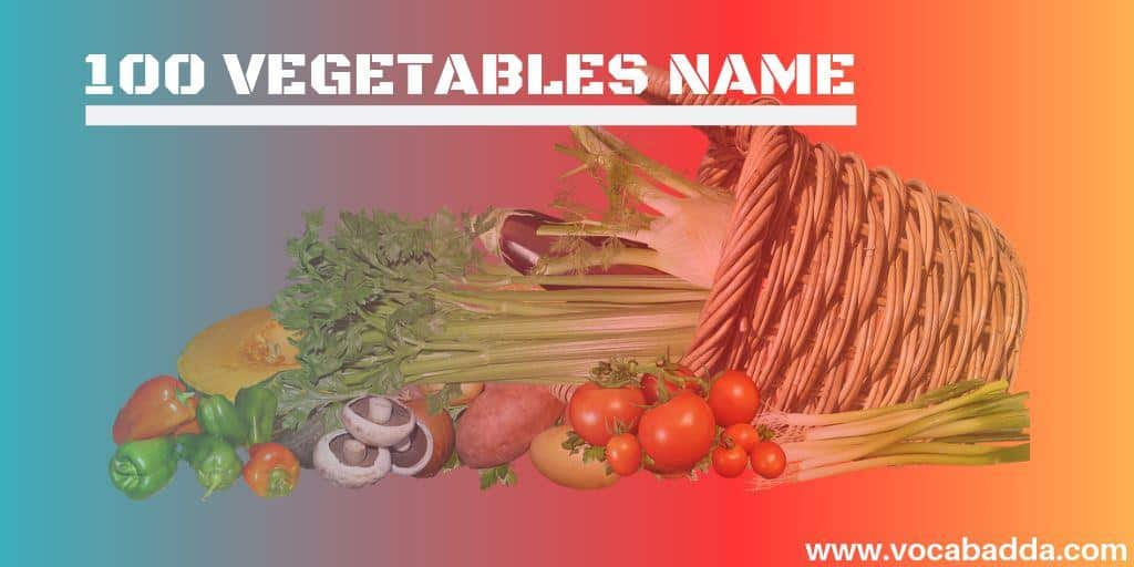 100 Vegetables Name list with Pictures in English | All Important