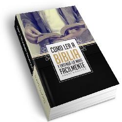 Método Como Ler a Bíblia e Entendê-la Mais Facilmente