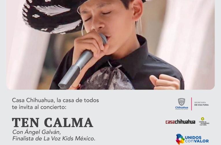 """""""Ten calma"""" próximo concierto de Ángel Galván en Casa Chihuahua"""